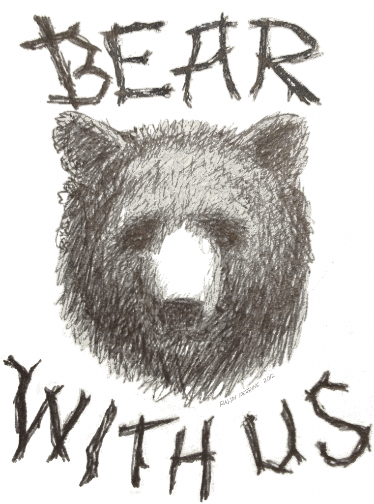 Bear With Us ballpoint pen ink sketch by Ralph Perrine June 2012.